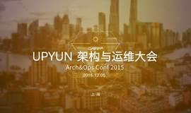UPYUN • 架构与运维大会 [上海站]
