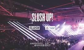 Slush UP! (投资人报名通道 Investor Channel)