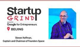Startup Grind Beijing Hosts Steven Hoffman(Founders Space)  三月活动