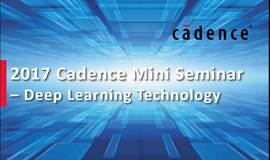 Cadence Mini Seminar -- Deep Learning Technology @ 上海张江IC咖啡