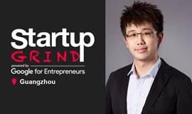 创办全球最大的中文活动平台活动行是一种怎样的体验? | 活动行创始人:谢耀辉John | Startup Grind 广州8月主题活动