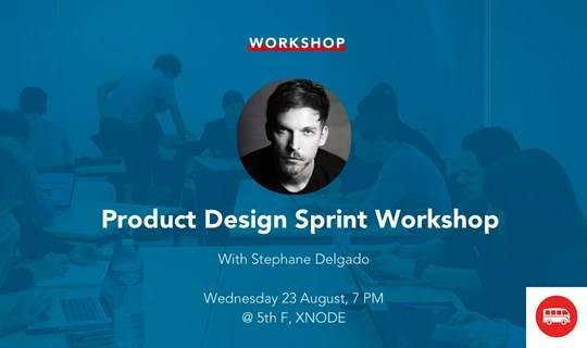 [Workshop] Product Design Sprint - Prototype Your Idea Now!