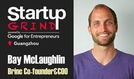 从硅谷到中国的IoT硬件创业 | 全球IoT加速器Brinc联合创始人&COO Bay McLaughlin | Startup Grind9月访谈