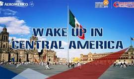 墨西哥航空拉美旅游推介会上海站 | WAKE UP IN CENTRAL AMERICA