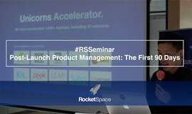 Post-Launch Product Management: The First 90 Days #RSSeminar