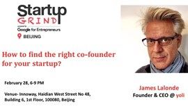 Find the right co-founder for your startup | SG Beijing hosts James LaLonde (yoli) | Feb 28