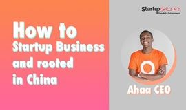 How to Startup Business and rooted in China | Tav Denkey | Ahaa CEO | StartupGrind March Event 2018