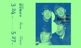 《 The Beatles, Tomorrow 》明日披头士世界巡回展
