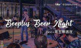 Bee+周五啤酒夜 Friday Beer Night