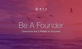 Be A Founder——Overcome the 3 Pitfalls to Success