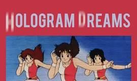 Hologram Dreams 全息梦境