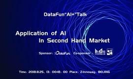 "DataFun""AI+""Talk—— Application of AI In Second Hand Market"