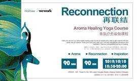Reconnection 再联结   Yoga Course 香氛疗愈瑜伽课程