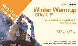 Winter Warmup 预热冬日 | Yoga Course 香氛疗愈瑜伽课程