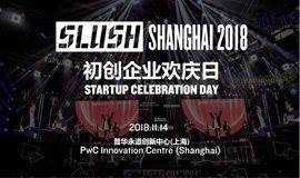 Slush Shanghai 2018 - Startup Celebration Day