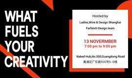 What fuels your creativity? Hosted by Ladies Wine&Design + Farfetch Design team