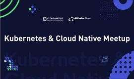 联合 CNCF 共同出品:Kubernetes and Cloud Native Meetup 深圳站