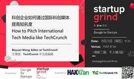 StartupGrind Xi'an| 科创企业如何通过国际媒体提高品牌知名度