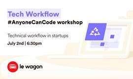 #AnyoneCanCode workshop - Tech workflow for Startups #全民编程工作坊# - 创业公司的技术工作流程