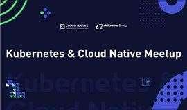 聯合 CNCF 共同出品:Kubernetes and Cloud Native Meetup 深圳站