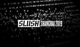 0º Slush is Back | 上海见 | Slush Shanghai 2019 | The World's Leading Startups Tech Event