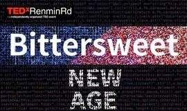 TEDxRenminRd | 苦甜参半新时代 # Bittersweet New Age