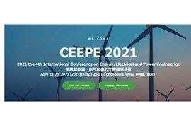 2021年第四届能源,电气和电力工程国际会议(CEEPE 2021)