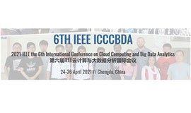 2021年第六届IEEE云计算与大数据分析国际会议(ICCCBDA 2021)